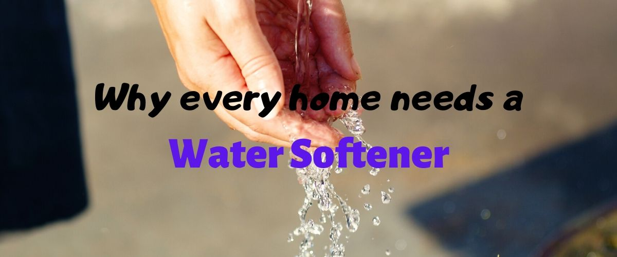 Why every Home needs a water softener